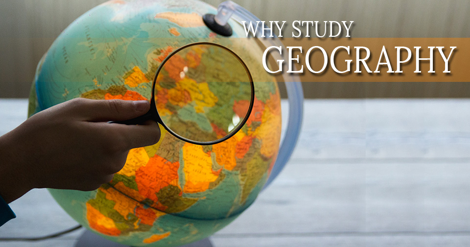 Why You Have to Study Geography?